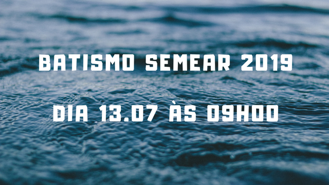 Batismo Semear Julho de 2019