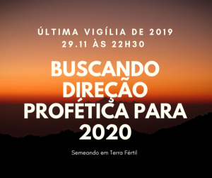 ÚLTIMA VIGÍLIA PROFÉTICA DE 2019