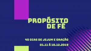 Propósito de Fé para 2020 – 01.11 à 10.12.2019.